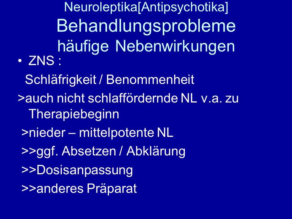 Neuroleptika[Antipsychotika] Behandlungsprobleme häufige Nebenwirkungen